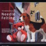 Ashford Book of Neddle Felting